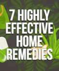 7 Highly Effective Home Remedies